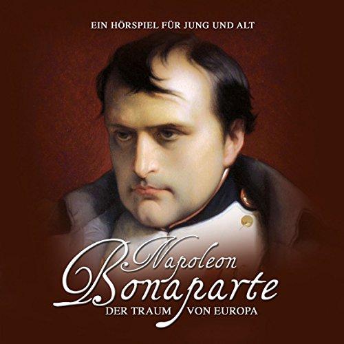 Napoleon Bonaparte. Der Traum von Europa  Titelbild