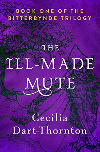 The Ill-Made Mute (The Bitterbynde Trilogy)