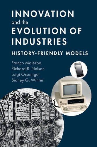 Innovation and the Evolution of Industries: History-Friendly Models by Franco Malerba Richard R. Nelson Luigi Orsenigo Sidney G. Winter(2016-08-16)