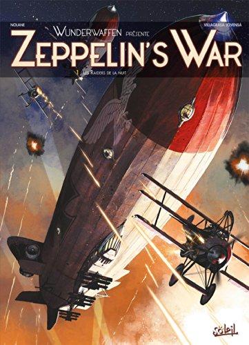 Wunderwaffen présente Zeppelin's war T01: Les Raiders de la nuit