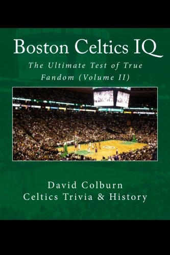 Boston Celtics IQ: The Ultimate Test of True Fandom: Volume 2
