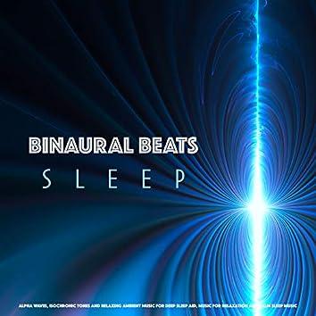 Binaural Beats Sleep: Alpha Waves, Isochronic Tones and Relaxing Ambient Music For Deep Sleep Aid, Music For Relaxation and Calm Sleep Music