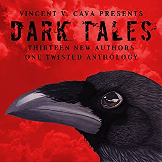 Dark Tales: 13 New Authors, One Twisted Anthology                   By:                                                                                                                                 Vincent V. Cava,                                                                                        J. L. Rach,                                                                                        Nthato Morakabi,                   and others                          Narrated by:                                                                                                                                 Creepy Pasta                      Length: 3 hrs and 37 mins     76 ratings     Overall 4.0