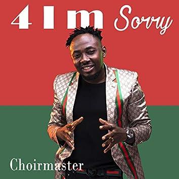 4 I M Sorry