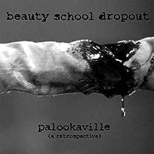 Palookaville by BEAUTY SCHOOL DROPOUTS (2010-02-15)