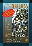 Tarot de los Orishas, El: Guía Para las 77 Cartas Del Tarot de los Orishas. Vibrante Combinación de Poder Inigualable de Santería, Candomble y Tarot (Tarot y adivinación)