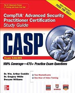 CASP CompTIA Advanced Security Practitioner Certification Study Guide (Exam CAS-001) (Certification Press) (English Edition) par [Wm. Arthur Conklin, Gregory B. White, Dwayne Williams]