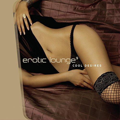 Erotic Lounge 9 - Cool Desires