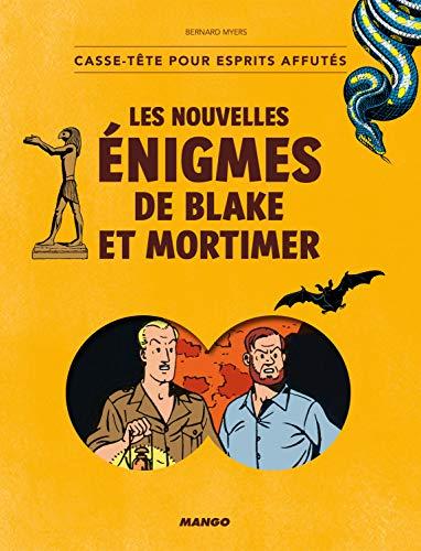 Les nouvelles énigmes de Blake et Mortimer : Casse-tête pour esprits affutés