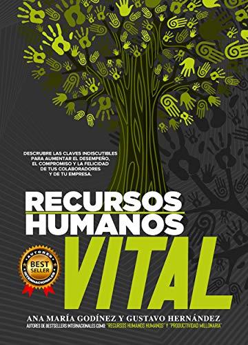 Recursos Humanos VITAL; Descubre las CLAVES INDISCUTIBLES para el aumento en el desempeño,: el…