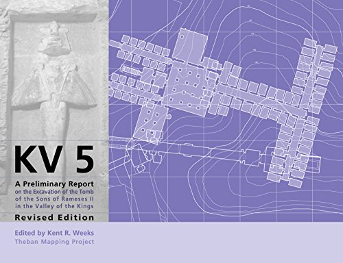 KV5: A Preliminary Report on the Excavation of the Tomb of the Sons of Ramesses II in the Valley of the Kings. Revised Edition (Publications of the Theban Mapping Project)