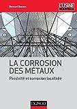 La corrosion des métaux - Passivité et corrosion localisée