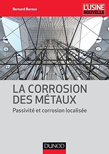 La corrosion des métaux - Passivité et corrosion localisée: Passivité et corrosion localisée