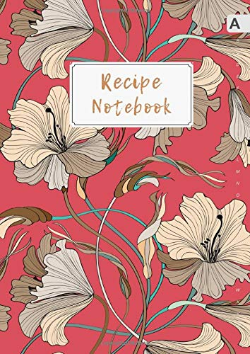Recipe Notebook: A4 Recipe Book Organizer Large with Alphabetical Tabs | Light-Gold Hand-Drawn Flower Design Red