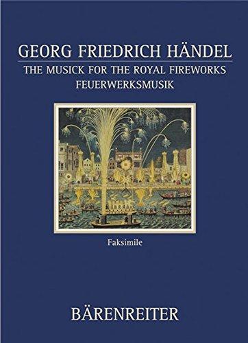 The Musick for the Royal Fireworks / Feuerwerksmusik. HWV 351. Concerti HWV 335a & 335b: British Library Manuscript R.M. 20g7 Facsimile (Documenta ... Zweite Reihe: Handschriften-Faksimiles)