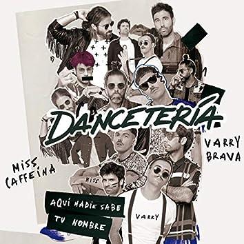 Dancetería (Aquí nadie sabe tu nombre)
