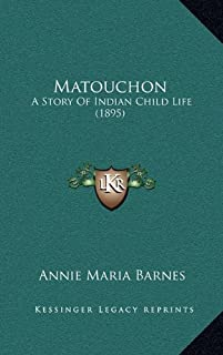 Matouchon: A Story of Indian Child Life (1895)