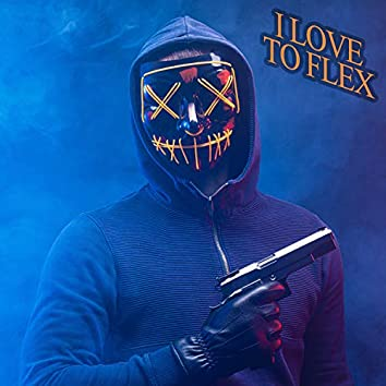 I Love to Flex