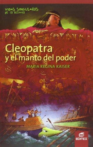 Cleopatra y el manto del poder (Vidas Singulares de la Historia)