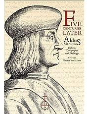 Five centuries later. Aldus Manutius. Culture, typography and philology (Biblioteca di bibliografia italiana)
