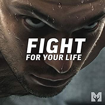Fight for Your Life (Motivational Speech)
