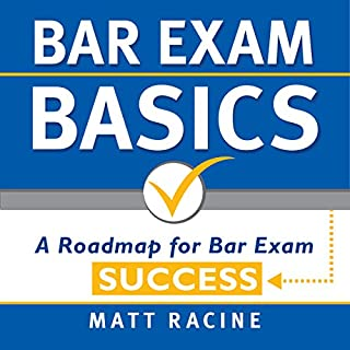 Bar Exam Basics     A Roadmap for Bar Exam Success              By:                                                                                                                                 Matt Racine                               Narrated by:                                                                                                                                 Duane Sharp                      Length: 1 hr and 30 mins     10 ratings     Overall 4.3