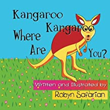 Kangaroo Kangaroo Where Are You? A Delightful Children's Picture Book