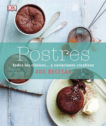 Postres: Todos los clásicos y variaciones creativas (Cocina)