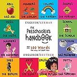 The Preschooler's Handbook: Bilingual (English / German) (Englisch / Deutsch) ABC's, Numbers, Colors, Shapes,...