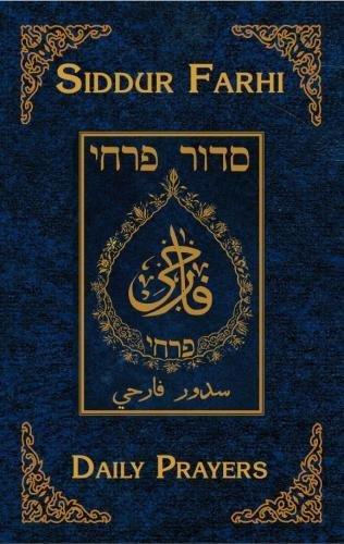 Siddur Farhi: Daily Prayers - Hebrew with Arabic Translation