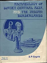 Archaeology of Soviet Central Asia and the Indian Borderlands: Pts. 1 & 2