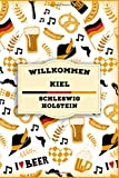 willkommen in Kiel - Schleswig Holstein: Lined Travel Journal, Cute Germany Notebook, Perfect gift for your Trip in Deutschland States and Cities