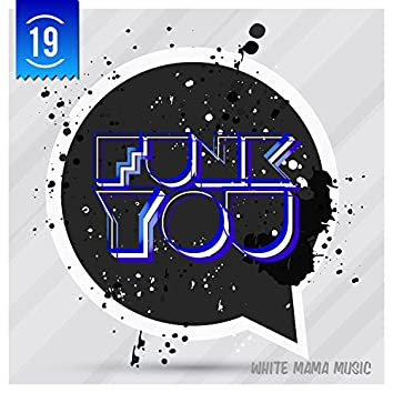 Funk You Volume 19