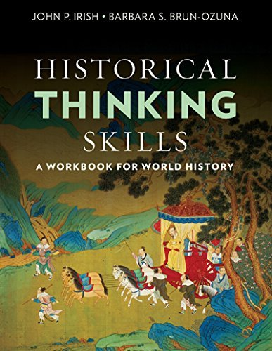 Historical Thinking Skills: A Workbook for World History by John P. Irish (2016-03-31)