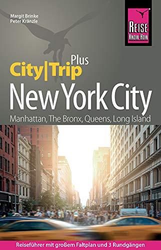 Reise Know-How Reiseführer New York City (CityTrip PLUS): mit großem Stadtplan, 3 Rundgängen und kostenloser Web-App.