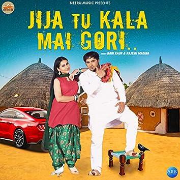 Jija Tu Kala Mai Gori - Single
