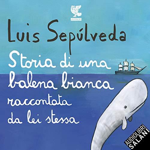 Storia di una balena bianca raccontata da lei stessa copertina