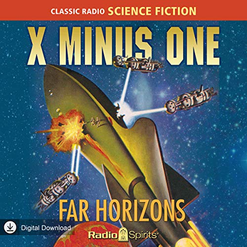 Couverture de X Minus One: Far Horizons