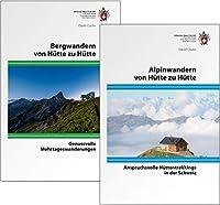 Kombipaket Bergwandern und Alpinwandern von Huette zu Huette: Genussvoll oder anspruchsvoll von Huette zu Huette wandern.