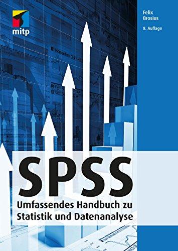 SPSS: Umfassendes Handbuch zu Statistik und Datenanalyse (mitp Professional) (German Edition)