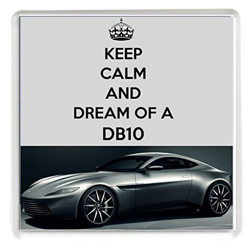Keep Calm and DREAM DB10 de dessous de verre avec une image d'Aston Martin DB10-Argent comme influencés Par James Bond 007 film dans le Spectre de notre série Keep Calm and Carry On-Un original sorry I couldn't you get the real thing anniversaire ou bas de Noël remplissage Idée cadeau.