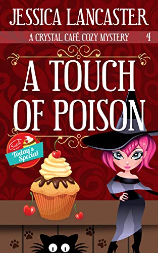 A Touch of Poison (Crystal Café Cozy Mystery Book 4) by [Jessica Lancaster]