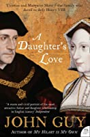 A Daughter's Love: Thomas and Margaret More