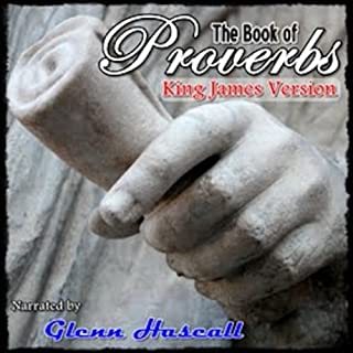 The Book of Proverbs                   By:                                                                                                                                 King James Bible                               Narrated by:                                                                                                                                 Glenn Hascall                      Length: 1 hr and 33 mins     11 ratings     Overall 4.5