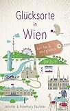 Glücksorte in Wien: Fahr hin und werd glücklich
