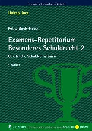 Examens-Repetitorium Besonderes Schuldrecht 2: Gesetzliche Schuldverh�ltnisse