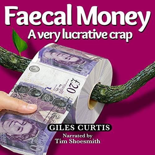 Faecal Money: A Very Lucrative Crap Titelbild
