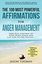 Affirmation | The 100 Most Powerful Affirmations for Anger Management | 2 Amazing Affirmative Bonus Books Included for Strength & Action: Take Full ... Again and Live Life to Fullest (Volume 32)