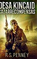 Desa Kincaid - Cazarrecompensas: Edición de Letra Grande en Tapa dura
