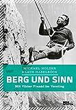 Berg und Sinn – Im Nachstieg von Viktor Frankl